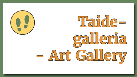 Taidegalleria - Art gallery