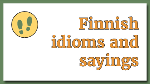 Finnish idioms and sayings