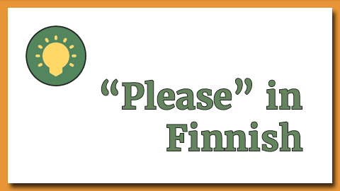 How to say please in Finnish