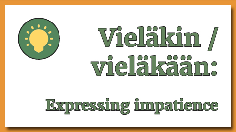 Expressing impatience with one Finnish word